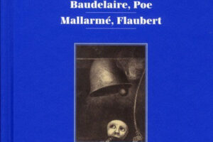 Baudelaire, Poe, Mallarmé, Flaubert: interprétations par Odilon Redon